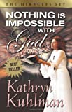 Nothing Is Impossible with God, Kathryn Kuhlman, 088270656X