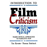 Introduction to Film Criticism: Major Critical Approaches to Narrative Film by Bywater. Tim Published by Longman (1989) Paperback