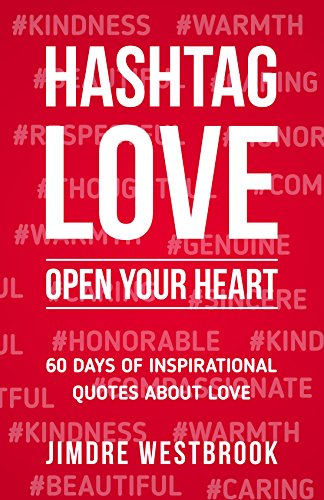 Hashtag Love: Open Your Heart