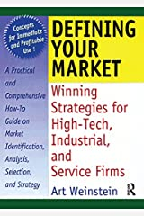 Defining Your Market: Winning Strategies for High-Tech, Industrial, and Service Firms Kindle Edition