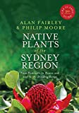 Native Plants of the Sydney Region: From Newcastle to Nowra and West to the Dividing Range