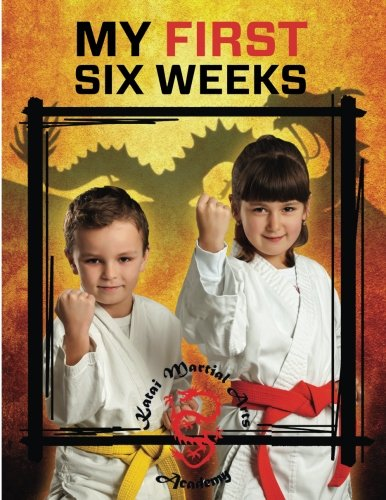 Katai Martial Arts Academy My First Six Weeks ebook
