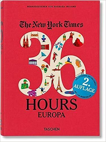 Nyt 36 Hours Europa Aktualisierte Ausgabe Aktualisierte Ausgabe