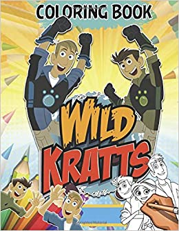 Wild Kratts Coloring Book: 30 Exclusive Illustrations: Lil ...