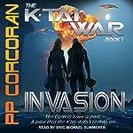 Invasion: K'Tai War Series, Book 1 | PP Corcoran