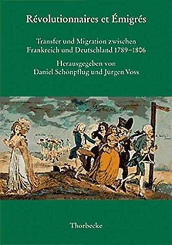 Revolutionnaires Et Emigres: Transfer Und Migration Zwischen Frankreich Und Deutschland 1789-1806