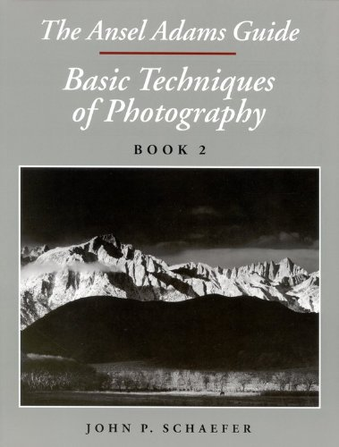 The Ansel Adams Guide: Basic Techniques of Photography, Book (Ansel Adams Guide)