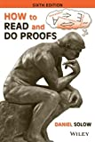 How to Read and Do Proofs : An Introduction to Math Ematical Thought Processes, Solow, Daniel, 1118164024