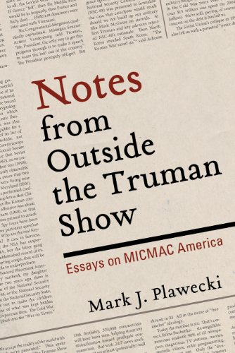 Notes From Outside The Truman Show Essays On Micmac America  Notes From Outside The Truman Show Essays On Micmac America By Plawecki  Mark
