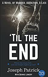 'Til the End: A Novel of Murder, Addiction, and Lies