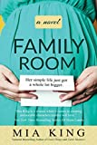 Family Room: A Novel (Good Things Book 3)