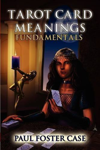 Tarot Card Meanings: Fundamentals: 1 by Case, Paul Foster (2009)
