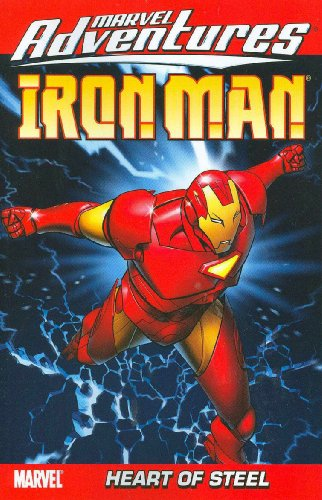 Marvel Adventures Iron Man, Vol. 1: Heart of Steel (v. 1)