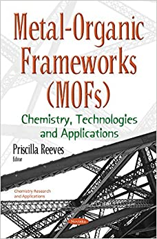 Book Metal-organic Frameworks: Chemistry, Technologies and Applications (Chemistry Research and Applications)