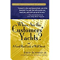 Where Are the Customers' Yachts? or A Good Hard Look at Wall Street (Wiley Investment Classics)