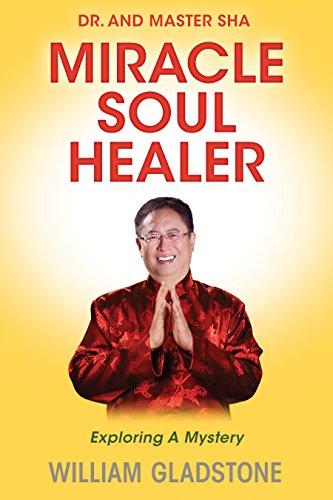 Dr. and Master Sha: Miracle Soul Healer: Exploring a (Master Healer)
