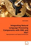 Integrating Natural Language Processing Components with XML and XSLT: Representations and Hybrid Architectures