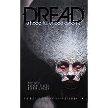 Dread: A Head Full of Bad Dreams (The Best Horror of Grey Matter Press Book 1)