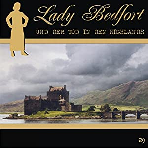 Der Tod in den Highlands (Lady Bedfort 29) Hörspiel