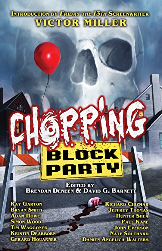 Chopping Block Party: An Anthology of Suburban Terror