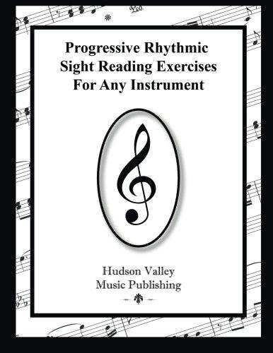 Progressive Rhythmic Sight Reading Exercises For Any Instrument
