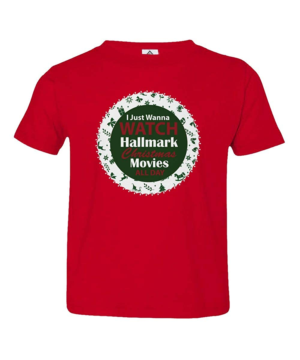I Just Wanna Watch Hallmark Christmas Movies All Day Christmas Movies Fans Little Unisex Girls Tshirt