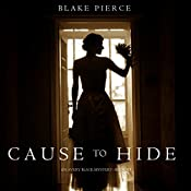 Cause to Hide: An Avery Black Mystery, Book 3 | Blake Pierce