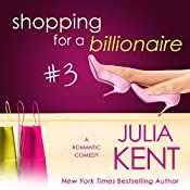 Shopping for a Billionaire 3 | Julia Kent