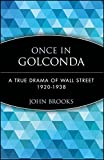 Once in Golconda: A True Drama of Wall Street 1920-1938