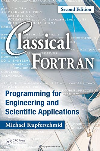 Classical Fortran: Programming for Engineering and Scientific Applications, Second Edition by CRC Press