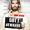 Gott bewahre Audiobook by John Niven Narrated by Gerd Köster