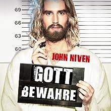 Gott bewahre Hörbuch von John Niven Gesprochen von: Gerd Köster
