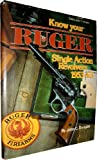 Know Your Ruger Single Action Revolvers, 1953-1963, John C. Dougan, 0941540057