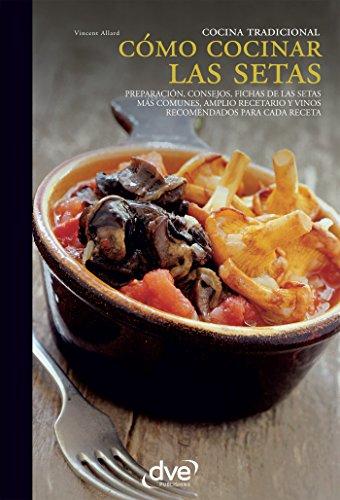 Cómo Cocinar Las Setas (Spanish Edition) By [Allard, Vincent]