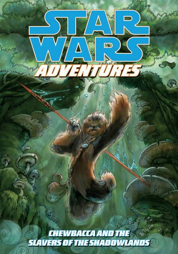 Star Wars Adventures: Chewbacca and the Slavers of the Shadowlands PDF