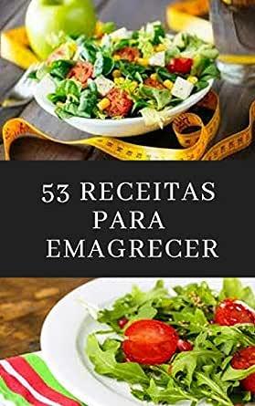 53 Receitas Para Emagrecer Receitas Praticas E Saborosas Para