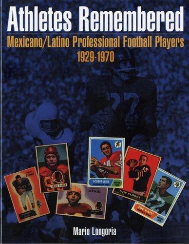 Athletes Remembered: Mexicano/Latino Professional Football Players, 1929-1970