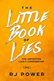The Little Book of Lies: The Definitive Liar's Guide
