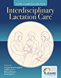 Core Curriculum for Interdisciplinary Lactation Care