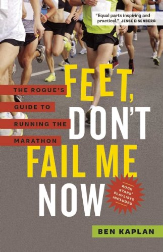 Download Feet Don't Fail Me Now: The Rogue's Guide to Running the Marathon ebook