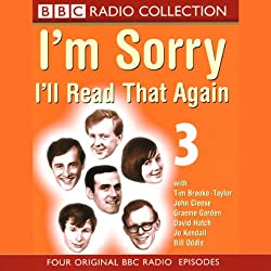 I'm Sorry, I'll Read That Again: Volume Three