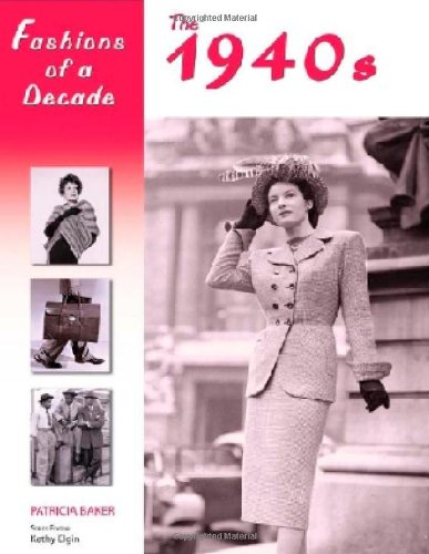 Fashions of a Decade: The 1940s ()