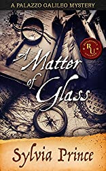 A Matter of Glass (Palazzo Galileo Mysteries Book 1)