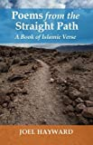 Poems from the Straight Path: A Book of Islamic Verse (Islamic Encounter Series)