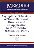 Asymptotic Behaviour of Tame Harmonic Bundles and an Application to Pure Twistor $D$-Modules, Part 2, Takuro Mochizuki, 0821839438