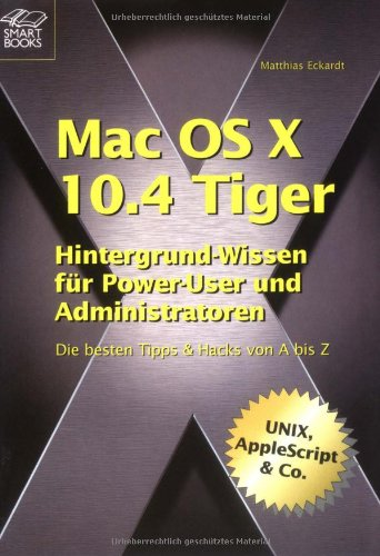 Mac OS X Tiger 10.4 - für Power-User und Administratoren