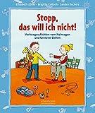 Stopp, das will ich nicht!: Vorlesegeschichten vom Nein sagen und Grenzen ziehen (Kleine Geschichten zum Vorlesen)