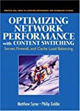 img - for Optimizing Network Performance with Content Switching: Server, Firewall and Cache Load Balancing by Matthew Syme (2003-07-12) book / textbook / text book
