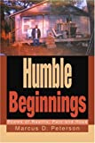 Humble Beginnings, Marcus Peterson, 0595310419