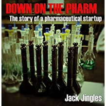 DOWN ON THE PHARM: The story of a pharmaceutical startup